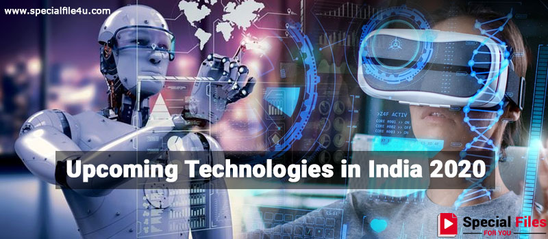 Upcoming Technologies in India 2020